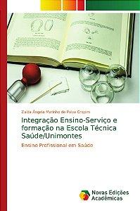 Integração Ensino-Serviço e formação na Escola Técnica Saúde