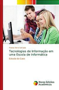 Tecnologias de Informação em uma Escola de Informática