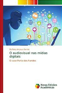 O audiovisual nas mídias digitais