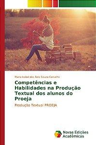 Competências e Habilidades na Produção Textual dos alunos do