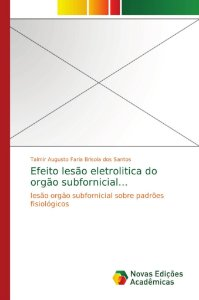 Efeito lesão eletrolitica do orgão subfornicial...