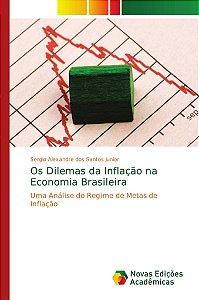 Os Dilemas da Inflação na Economia Brasileira