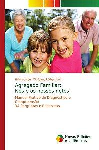 Agregado Familiar: Nós e os nossos netos