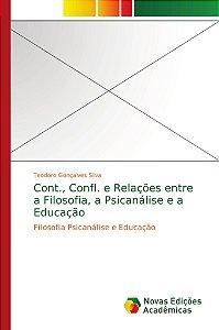 Cont.; Confl. e Relações entre a Filosofia; a Psicanálise e
