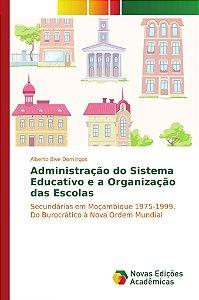 Administração do Sistema Educativo e a Organização das Escol