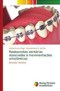 Reabsorções dentárias associadas à movimentações ortodôntica