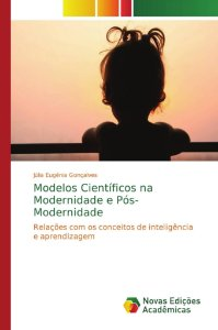 Modelos Científicos na Modernidade e Pós-Modernidade