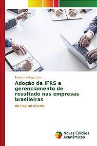 Adoção de IFRS e gerenciamento de resultado nas empresas bra