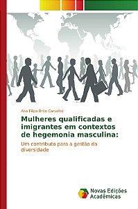 Mulheres qualificadas e imigrantes em contextos de hegemonia