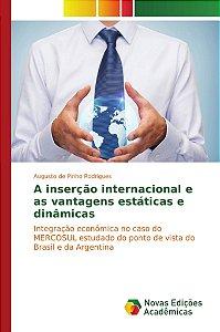 A inserção internacional e as vantagens estáticas e dinâmica