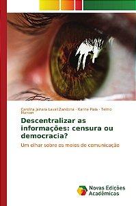 Descentralizar as informações: censura ou democracia?