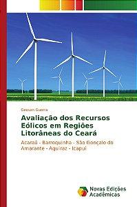 Avaliação dos Recursos Eólicos em Regiões Litorâneas do Cear