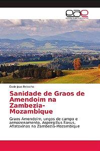 Sanidade de Graos de Amendoim na Zambezia-Mozambique