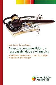 Aspectos controvertidos da responsabilidade civil medica