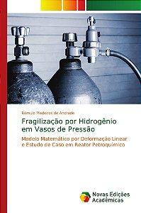 Fragilização por Hidrogênio em Vasos de Pressão