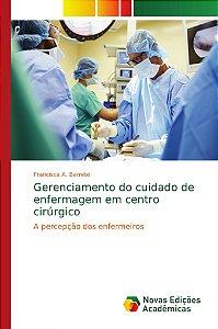 Gerenciamento do cuidado de enfermagem em centro cirúrgico