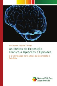Os Efeitos da Exposição Crônica a Opiáceos e Opióides