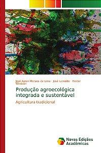 Produção agroecológica integrada e sustentável