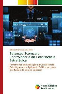 Balanced Scorecard: Controladoria da Consistência Estratégic