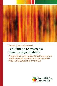 O direito do petróleo e a administração pública