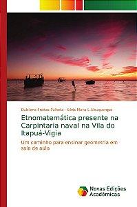 Etnomatemática presente na Carpintaria naval na Vila do Itap