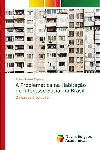 A Problemática na Habitação de Interesse Social no Brasil