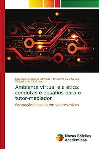 Ambiente virtual e a ética: condutas e desafios para o tutor