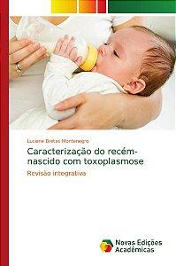 Caracterização do recém-nascido com toxoplasmose