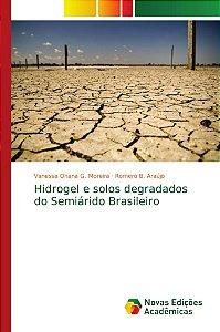 Hidrogel e solos degradados do Semiárido Brasileiro