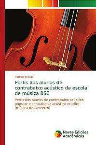 Perfis dos alunos de contrabaixo acústico da escola de músic