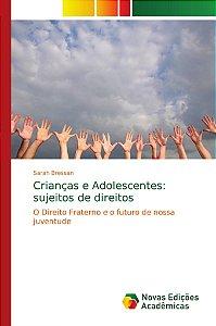 Crianças e Adolescentes: sujeitos de direitos
