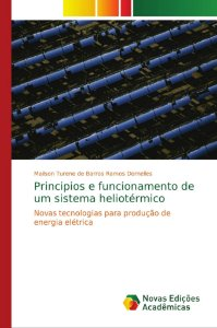 Principios e funcionamento de um sistema heliotérmico