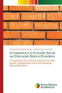 A Capoeira e a Inclusão Social na Educação Básica Brasileira