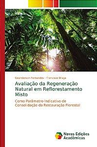 Avaliação da Regeneração Natural em Reflorestamento Misto