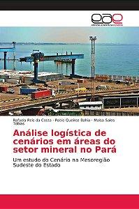 Análise logística de cenários em áreas do setor mineral no P