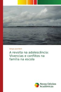 A revolta na adolescência: Vivencias e conflitos na família