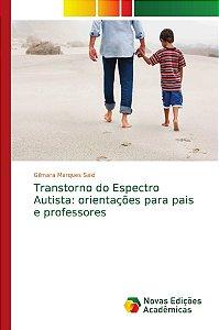 Transtorno do Espectro Autista: orientações para pais e prof