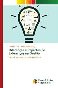 Diferenças e Impactos de Lideranças na Gestão