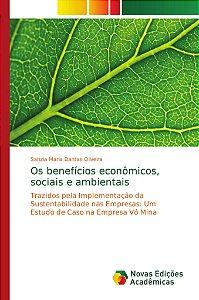 Os benefícios econômicos; sociais e ambientais