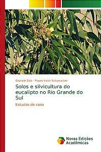 Solos e silvicultura do eucalipto no Rio Grande do Sul