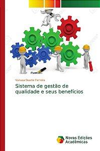 Sistema de gestão de qualidade e seus benefícios