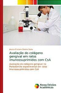 Avaliação do colágeno gengival em ratos imunossuprimidos com