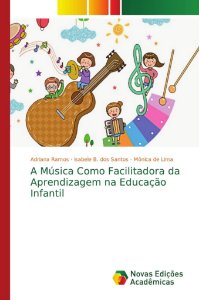 A Música Como Facilitadora da Aprendizagem na Educação Infan
