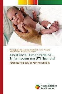 Assistência Humanizada de Enfermagem em UTI Neonatal