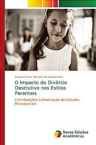 O Impacto do Divórcio Destrutivo nos Estilos Parentais