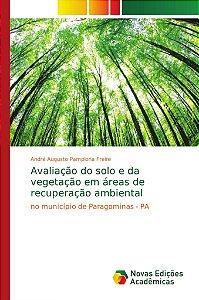 Avaliação do solo e da vegetação em áreas de recuperação amb