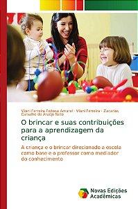 O brincar e suas contribuições para a aprendizagem da crianç