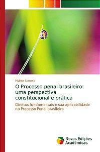 O Processo penal brasileiro: uma perspectiva constitucional