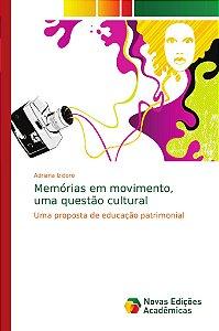 Memórias em movimento; uma questão cultural