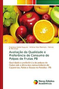 Avaliação da Qualidade e Preferência de Consumo de Polpas de